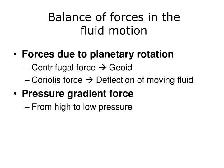 Balance of forces in the fluid motion