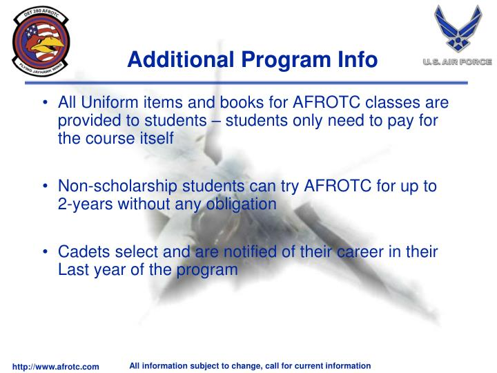 All Uniform items and books for AFROTC classes are provided to students – students only need to pay for the course itself