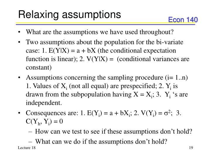 Relaxing assumptions