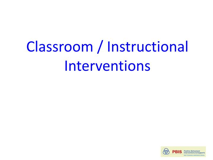 Classroom / Instructional Interventions