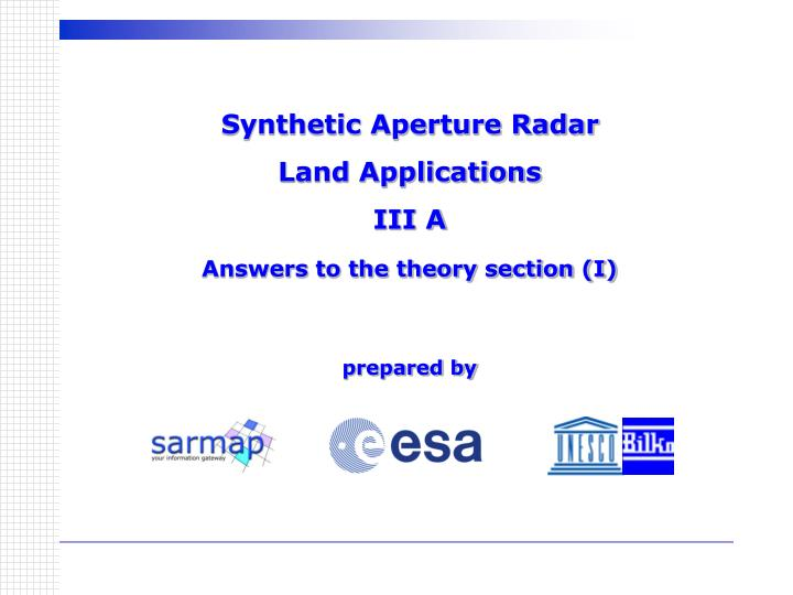 Synthetic aperture radar land applications iii a answers to the theory section i prepared by