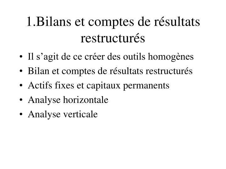 1.Bilans et comptes de résultats restructurés