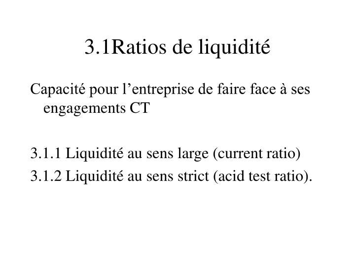 3.1Ratios de liquidité