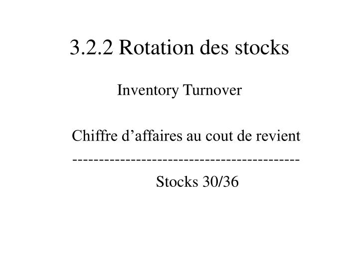 3.2.2 Rotation des stocks