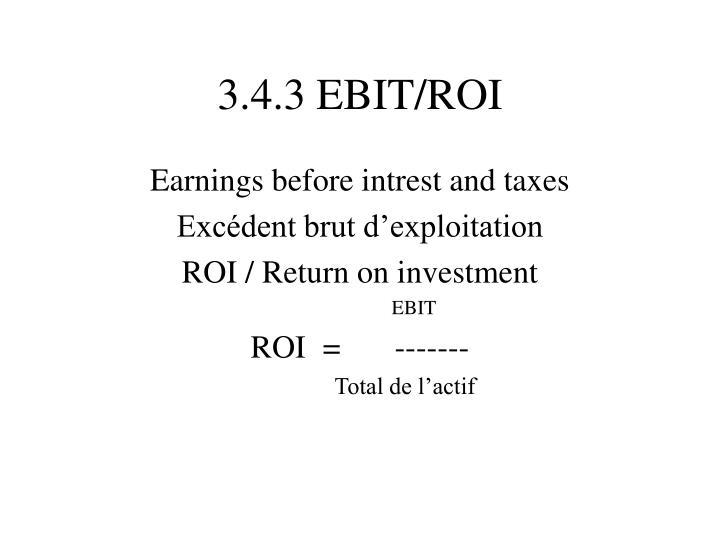 3.4.3 EBIT/ROI