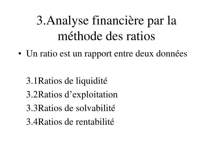 3.Analyse financière par la méthode des ratios