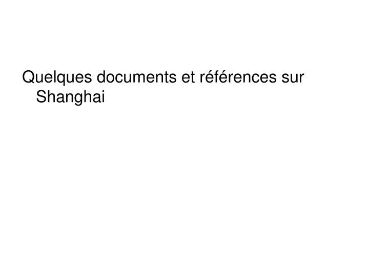 Quelques documents et références sur Shanghai