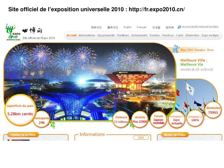 Site officiel de l'exposition universelle 2010 : http://fr.expo2010.cn/