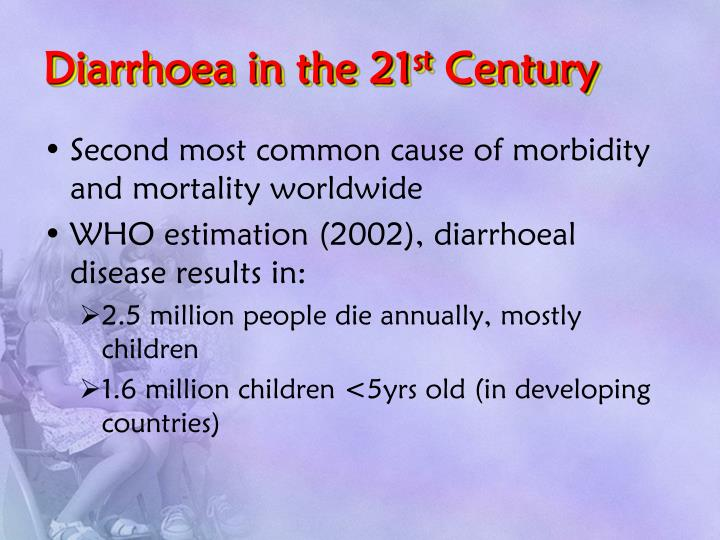 Diarrhoea in the 21 st century