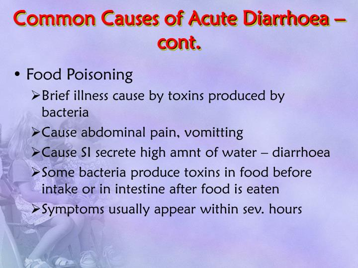 Common Causes of Acute Diarrhoea – cont.