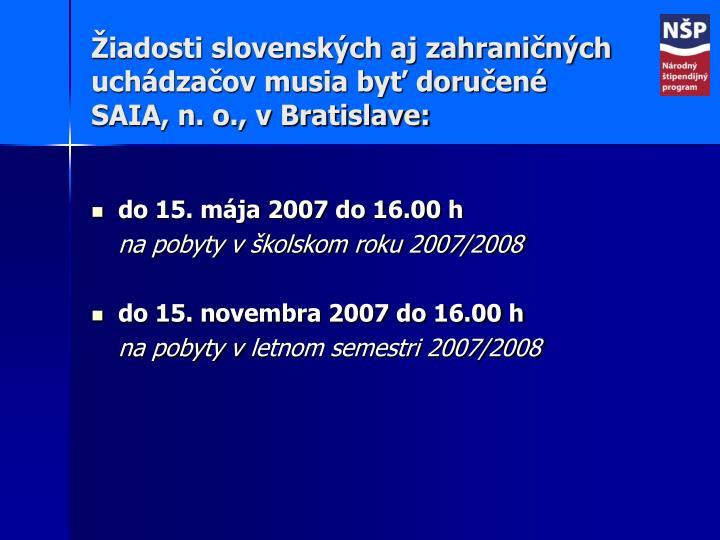 Žiadosti slovenských aj zahraničných uchádzačov musia byť doručené SAIA, n. o., v Bratislave: