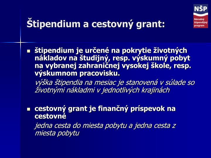 Štipendium a cestovný grant: