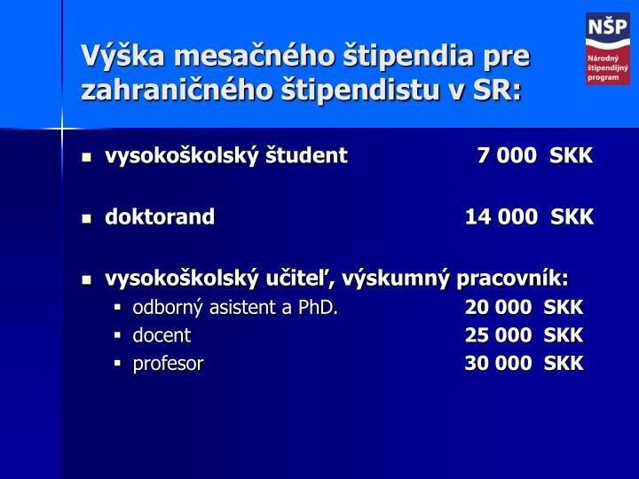 Výška mesačného štipendia pre zahraničného štipendistu v SR: