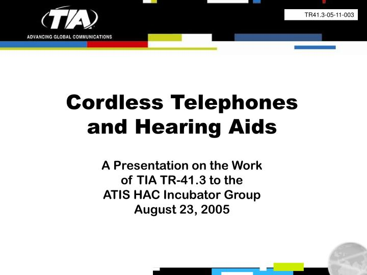 Cordless telephones and hearing aids