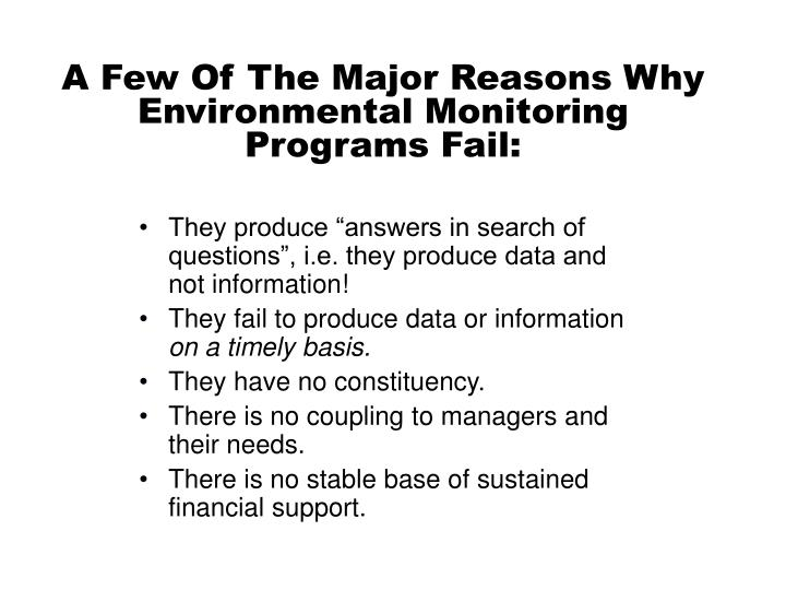 A Few Of The Major Reasons Why Environmental Monitoring Programs Fail: