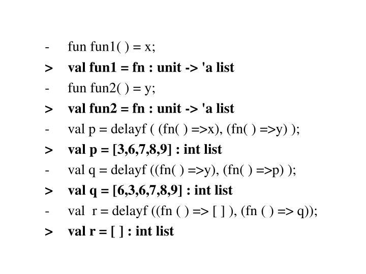 -fun fun1( ) = x;
