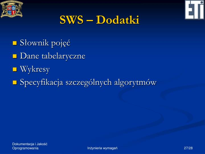 SWS – Dodatki