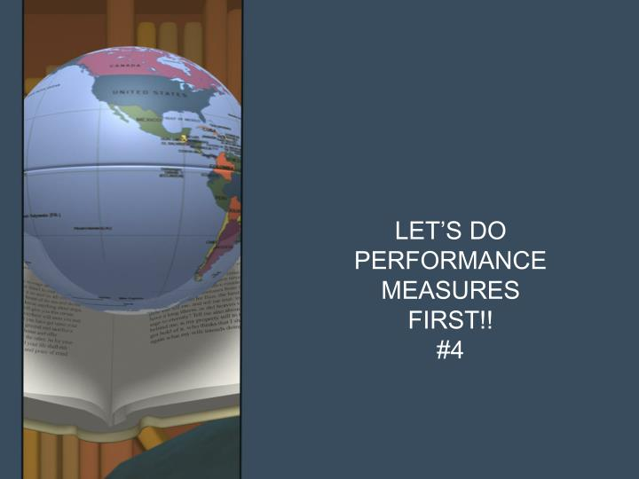 LET'S DO PERFORMANCE MEASURES