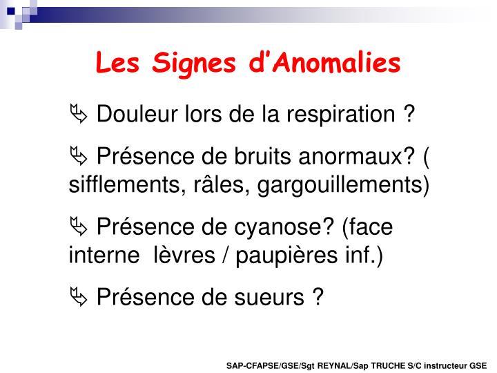 Les Signes d'Anomalies