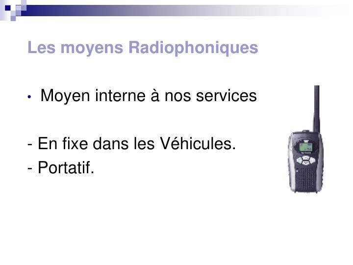 Les moyens Radiophoniques