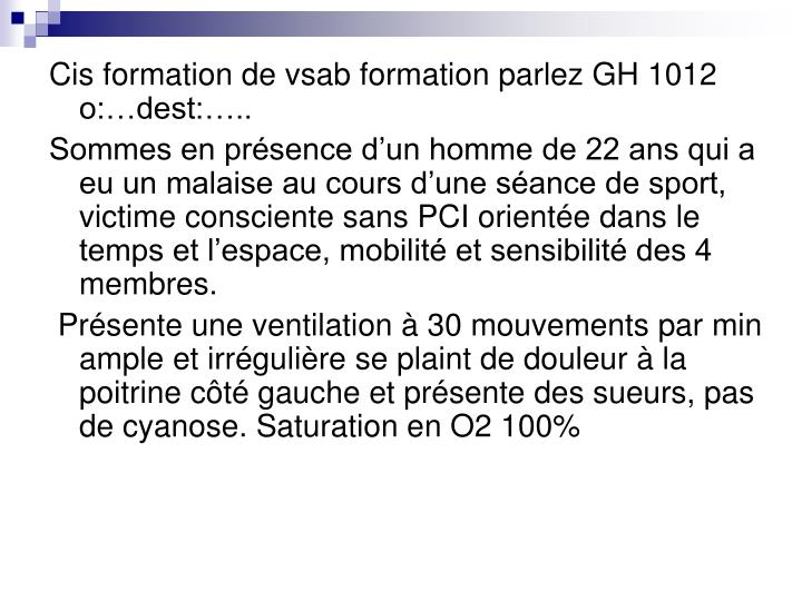 Cis formation de vsab formation parlez GH 1012 o:…dest:…..