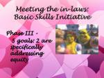 meeting the in laws basic skills initiative