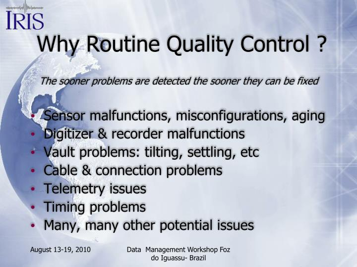 Why routine quality control