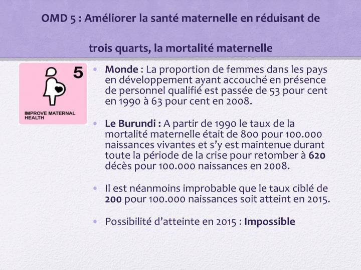 OMD 5: Améliorer la santé maternelle en réduisant de trois quarts, la mortalité maternelle