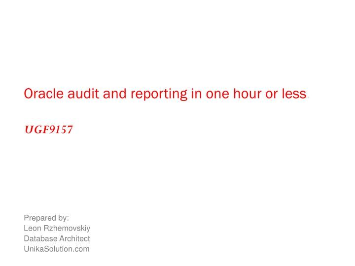 Oracle audit and reporting in one hour or less