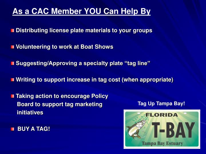 As a CAC Member YOU Can Help By