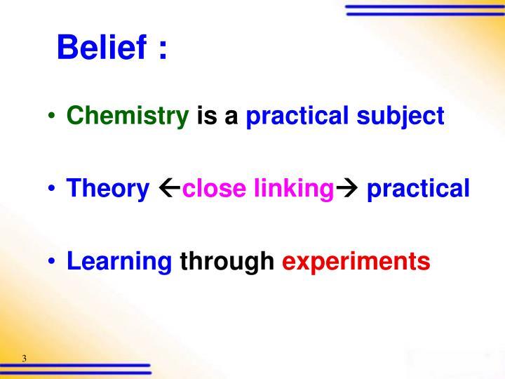 Belief :