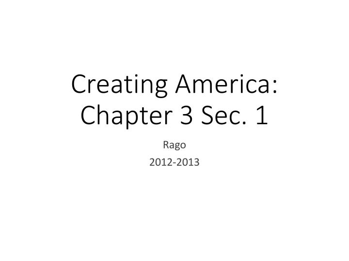 creating america chapter 3 sec 1