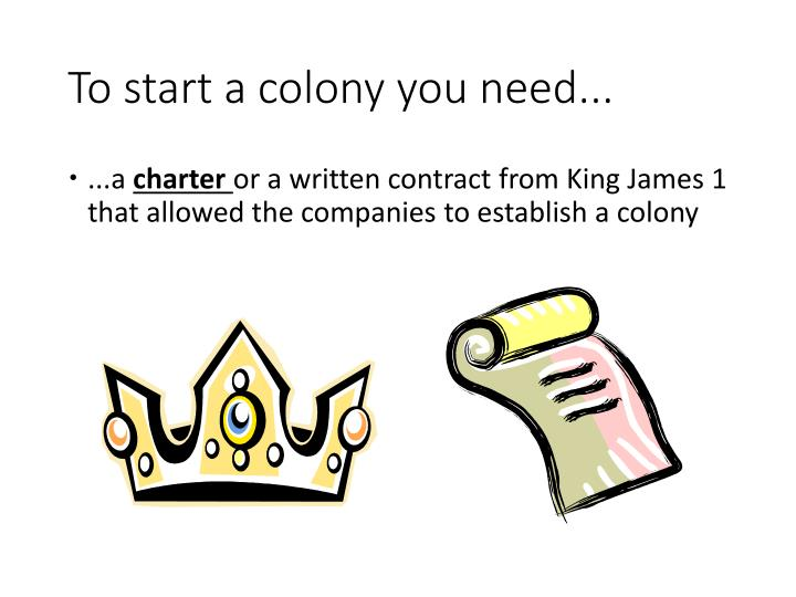 To start a colony you need...