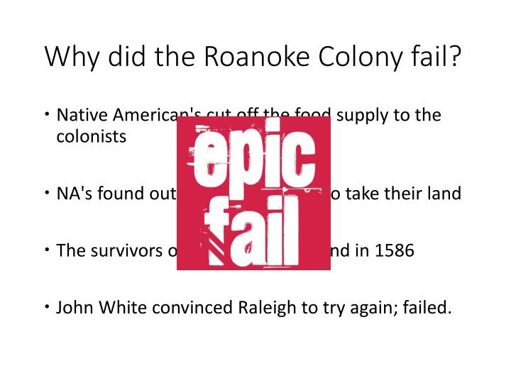 Why did the Roanoke Colony fail?