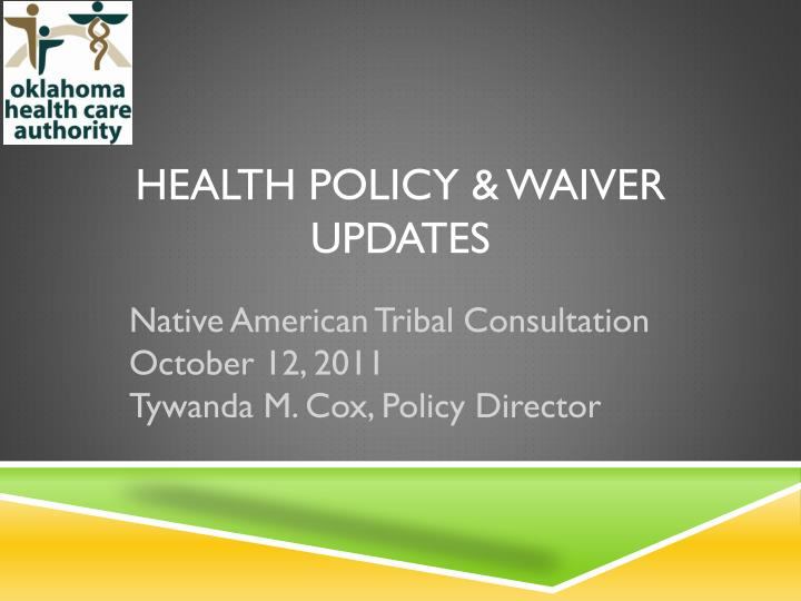 Health policy waiver updates