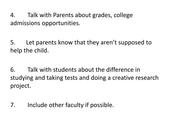 4.	Talk with Parents about grades, college admissions opportunities.