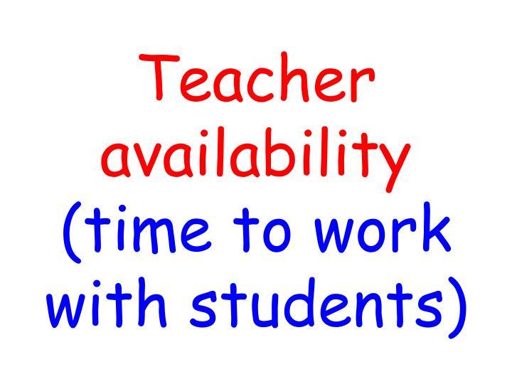 Teacher availability