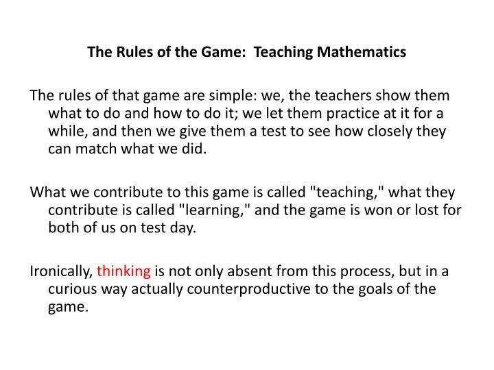 The Rules of the Game:  Teaching Mathematics
