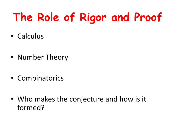 The Role of Rigor and Proof
