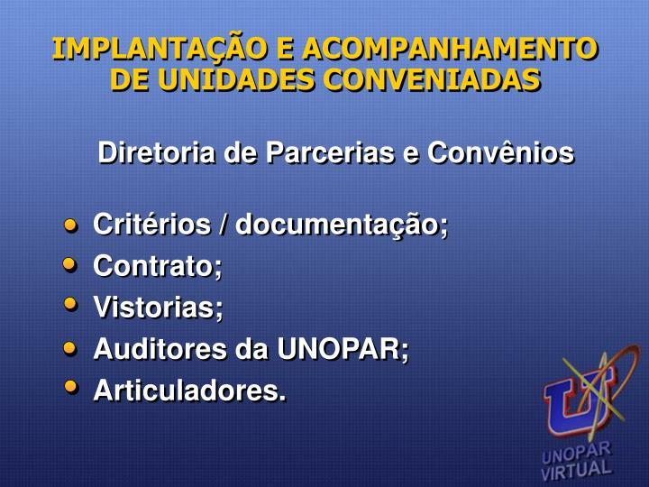 IMPLANTAÇÃO E ACOMPANHAMENTO DE UNIDADES CONVENIADAS