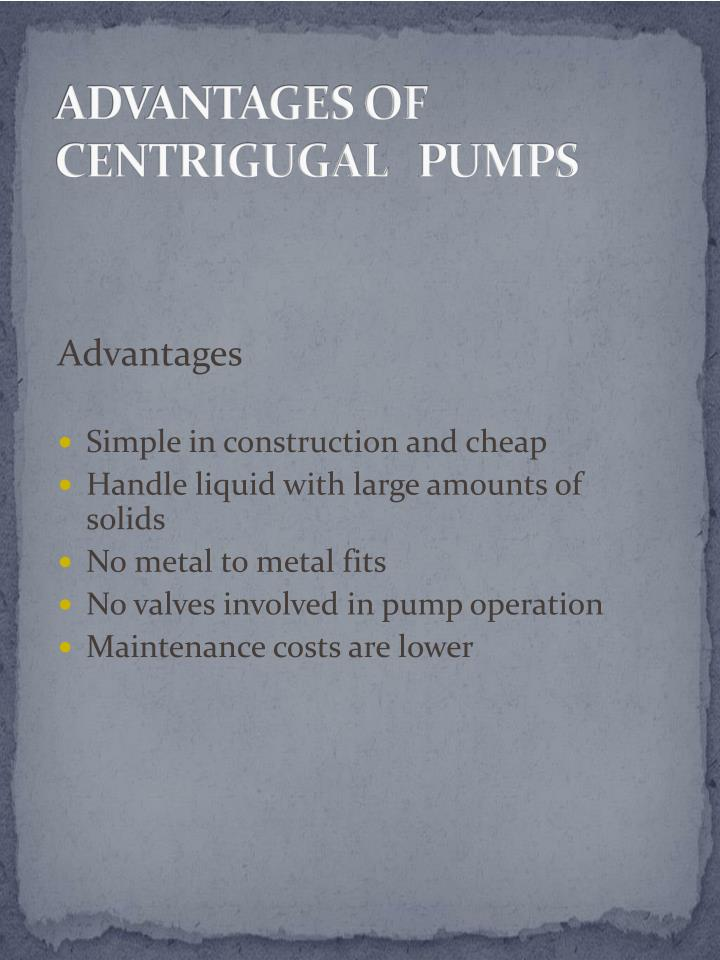 ADVANTAGES OF CENTRIGUGAL