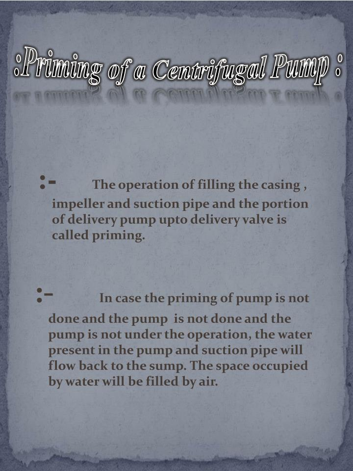 :Priming of a Centrifugal Pump :