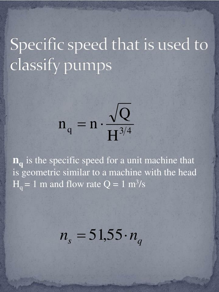 Specific speed that is used to classify pumps
