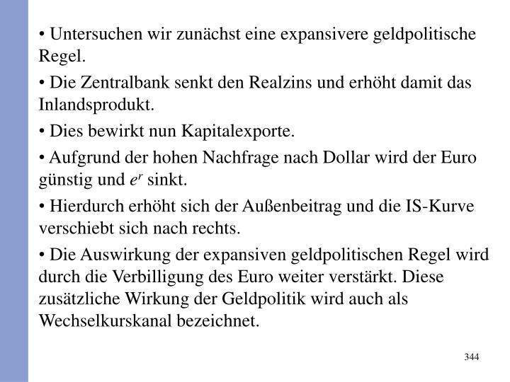 Untersuchen wir zunächst eine expansivere geldpolitische Regel.