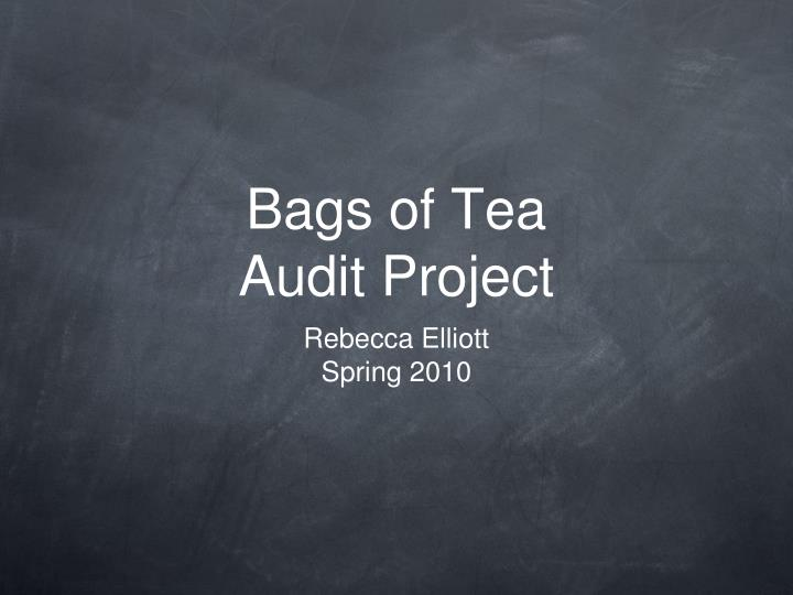 Bags of tea audit project