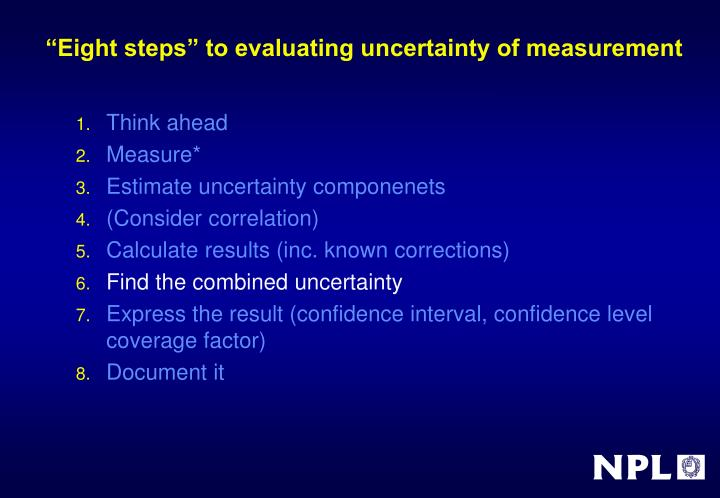 """Eight steps"" to evaluating uncertainty of measurement"