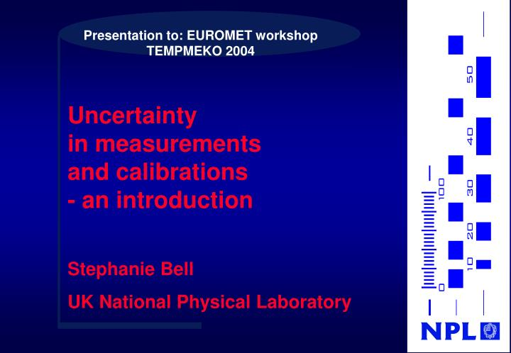 Presentation to: EUROMET workshop TEMPMEKO 2004