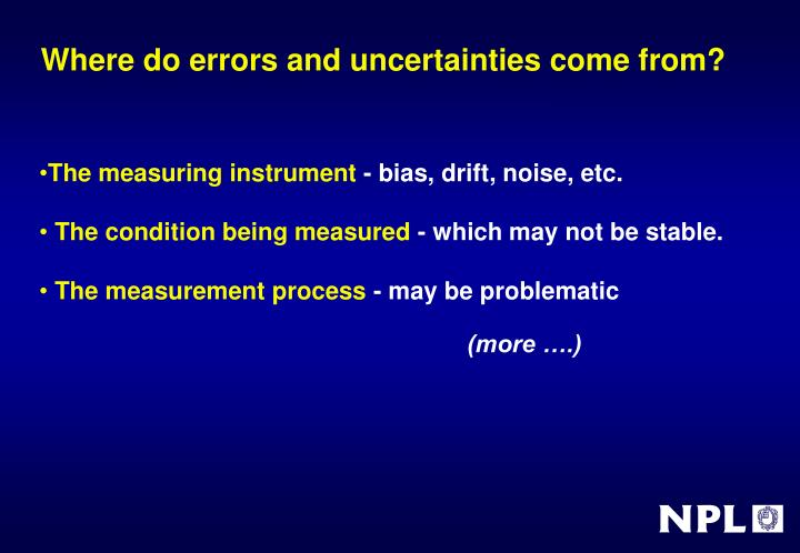 Where do errors and uncertainties come from?
