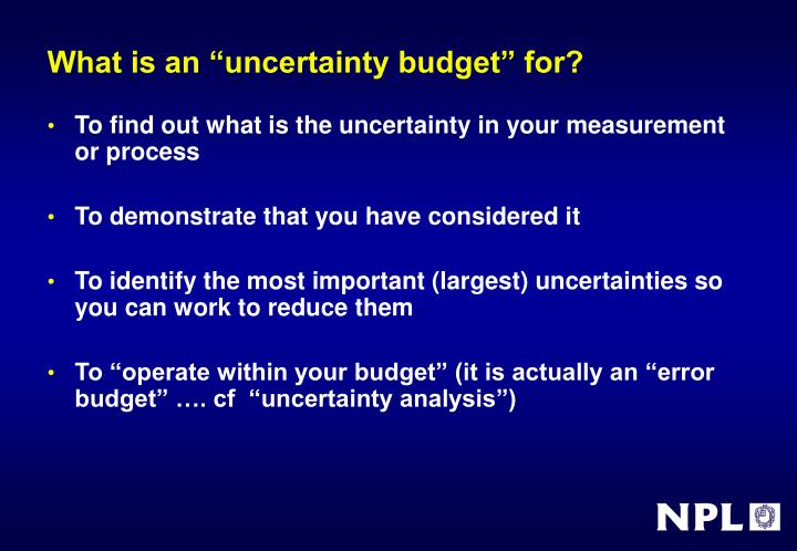 "What is an ""uncertainty budget"" for?"