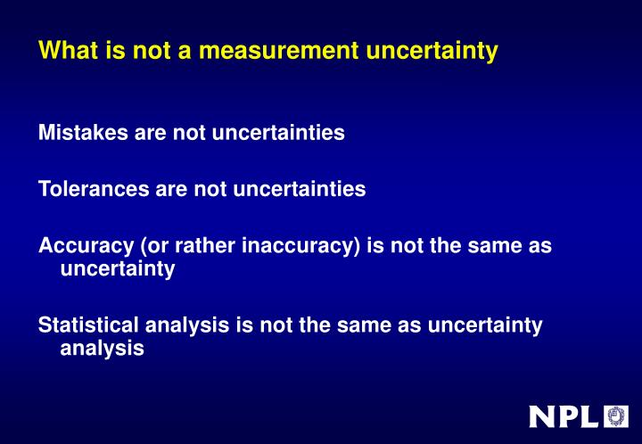 What is not a measurement uncertainty